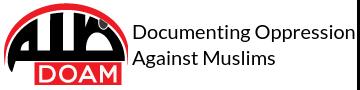 DOAM - Documenting Oppression Against Muslims